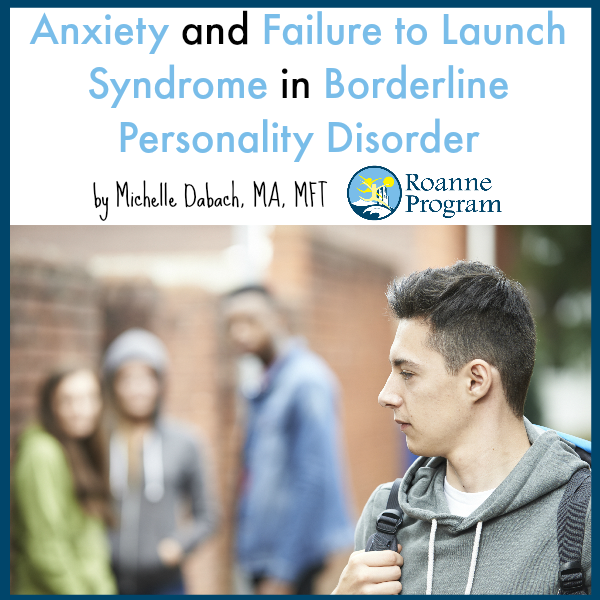 Borderline Personality, Anxiety, and Failure to Launch