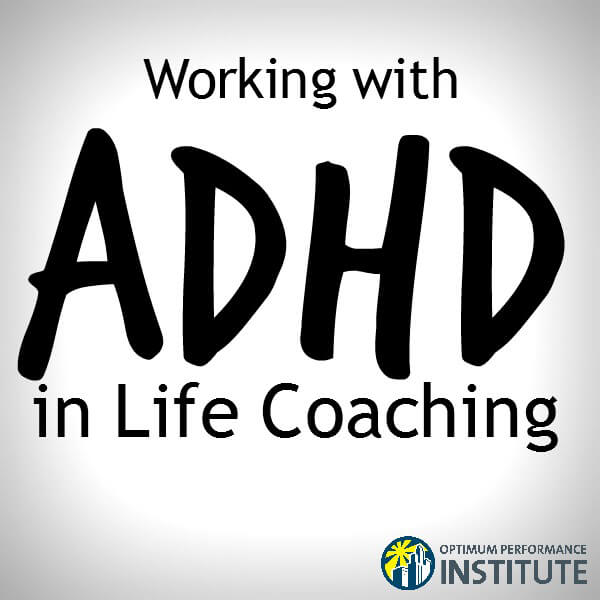 ADHD ADD LIfe Coaching Los Angeles OPI
