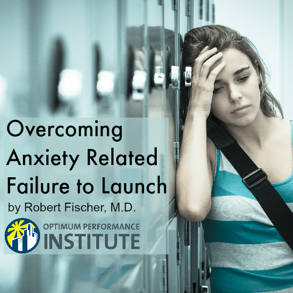 anxiety failure to launch syndrome