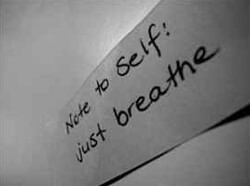 Note to Self: just breathe